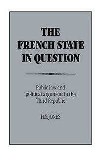 The French State in Question by Jones, H. S.
