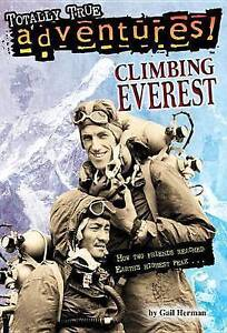 Climbing Everest: Totally True Adventures by Gail Herman, Michele Amatrula...