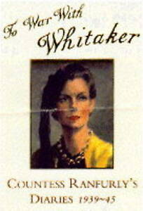 To War with Whitaker: Wartime Diaries of the Countess of Ranfurly,-ExLibrary
