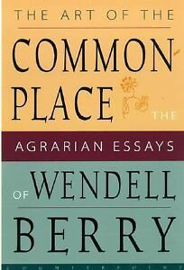 The-Art-of-the-Commonplace-The-Agrarian-Essays-of-Wendell-Berry-by-Wendell