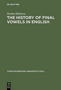 NEW The History of Final Vowels in English (Topics in English Linguistics)