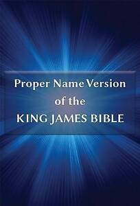 Proper Name Version of the King James Bible: With Cross-References and Concordan