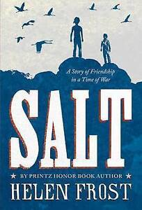 Salt: A Story of Friendship in a Time of War By Frost, Helen -Paperback
