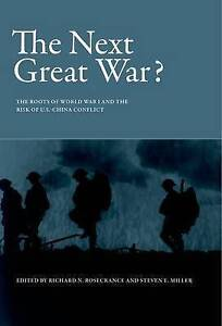 The Next Great War? – The Roots of World War I and the Risk of U.S.–