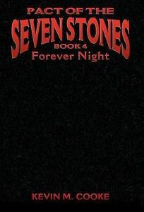 Pact of the Seven Stones Forever Night by Cooke, Kevin M. -Hcover