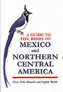 A Guide to the Birds of Mexico and Northern Central America by Steve N.G. Howell
