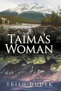 NEW Taima's Woman by Trish Dudek