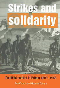Strikes and Solidarity: Coalfield Conflict in Britain, 1889-1966, Outram, Dr Que