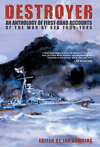 Destroyer: An Anthology of First-hand Accounts of the War at Sea 1939-1945, Acce