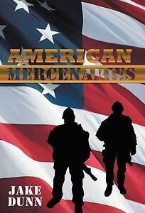 NEW American Mercenaries by Jake Dunn