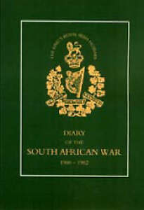 8th (King's Royal Irish) Hussars: Diary of the South African War, 1900-1902...