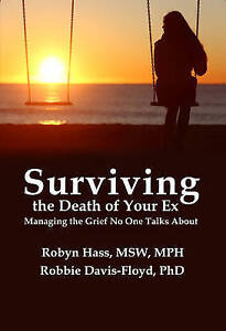 Surviving the Death of Your Ex by Robin Hass, Robbie Davis-Floyd P/Back - NEW