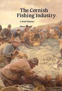 Very Good, The Cornish Fishing Industry: A Brief History, Smart, David, Book