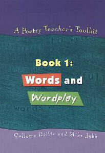 A Poetry Teacher's Toolkit: Book 1: Words and Wordplay (Volume 1) by Drifte, Co