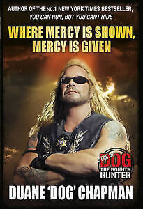Very Good, Where Mercy is Shown, Mercy is Given: Star of Dog the Bounty Hunter,