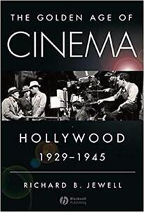The Golden Age of Cinema Hollywood, 1929-1945 1st edition