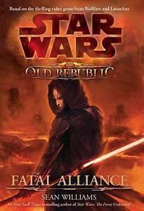 Star Wars: The Old Republic: Fatal Alliance, Good Condition Book, Sean Williams,