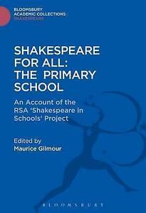 Shakespeare for All: An Account of the RSA 'Shakespeare in Schools' Project...
