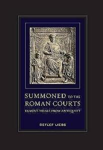 Summoned-to-the-Roman-Courts-Famous-Trials-from-Antiquity-by-Garber-Rebecca-L