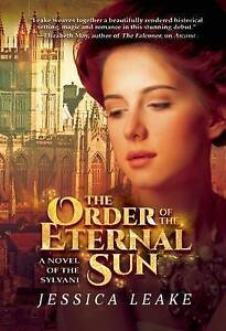 The-Order-of-the-Eternal-Sun-039-A-Novel-of-the-Sylvani-Leake-Jessica