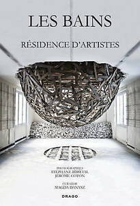 Les Bains: Residence D'Artistes by Danysz, Magda -Hcover