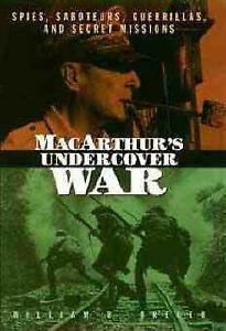 MacArthur's Undercover War: Spies, Saboteurs, ..., Breuer, William B. 0471114588