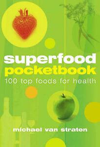 The Superfood Pocketbook: 100 Top Foods for Health, Straten, Michael van, Very G