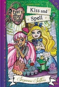 Ever After High: Kiss and Spell by Suzanne Selfors (Hardback, 2015)