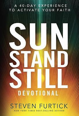 Sun Stand Still Devotional : A 40-Day Experience to Activate Your Faith (Devotional Stand)