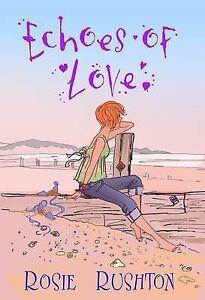 Rosie-Rushton-Echoes-of-Love-Jane-Austen-in-21st-Century-Book-5-Book