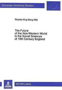 The Future of the Non-Western World in the Social Sciences of 19th Century Engla
