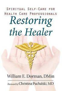 Restoring-the-Healer-Spiritual-Self-Care-for-Health-Care-Professionals-by