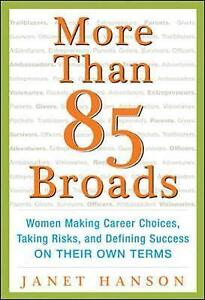 More Than 85 Broads: Women Making Career Choices, Taking Risks, and Defining Suc
