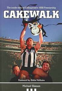 Cakewalk 'The Inside Story of Collingwood's 1990 Premiership Gleeson, Michael