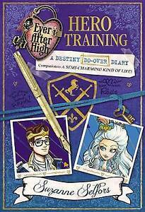 Ever After High: Hero Training: A Destiny Do-Over Diary By Selfors, Suzanne