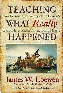 Teaching-What-Really-Happened-How-to-Avoid-the-Tyranny-of-Textbooks-and-Get