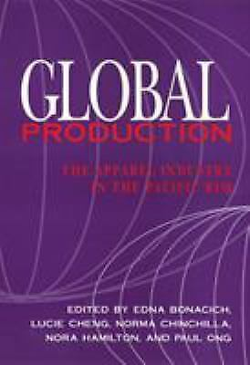 Global Production : The Apparel Industry in the Pacific Rim by Hamilton, Nora