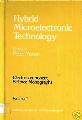 Hybrid Microelectronic Technology By Peter Moran  1984