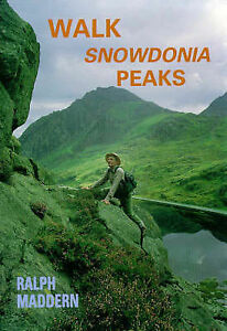 Walk Snowdonia Peaks, Ralph Maddern, Used; Good Book