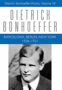 """Barcelona, Berlin, New York: 1928-1931"" by Dietrich Bonhoeffer (Hardback, 2008)"