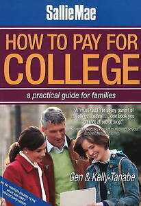 How to Pay for College: A Practical Guide for Families by Gen Tanabe...