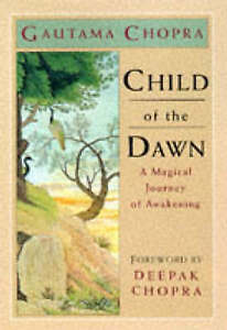 Child of the Dawn: A Magical Journey of Awakening by Gautama Chopra (Paperback,
