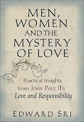 Men, Women and the Mystery of Love : Practical Insights from John Paul