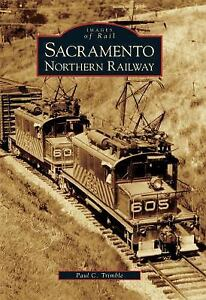 Images-of-Rail-Sacramento-Northern-Railway-by-Paul-C-Trimble-2005-Paperback