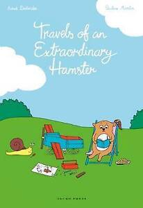 Travels of an Extraordinary Hamster By Desbordes, Astrid -Paperback