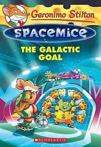 NEW Geronimo Stilton Spacemice #4: The Galactic Goal by Geronimo Stilton
