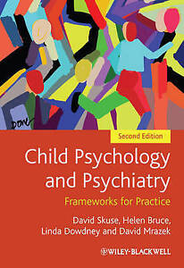NEW Child Psychology and Psychiatry: Frameworks for Practice by David Skuse