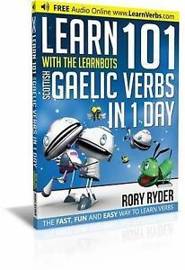 Learn 101 Scottish Gaelic Verbs in 1 Day with the Learnbots: The Fast, Fun...