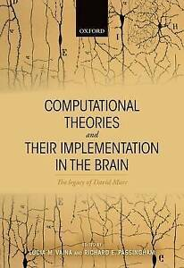 Computational Theories and Their Implementation in the Brain: The Legacy of...
