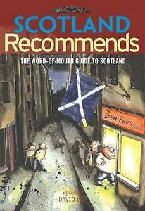 Scotland Recommends: The Word-of-mouth Guide to Scotland by David Lee...